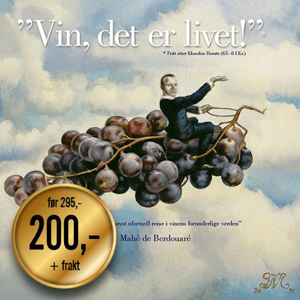 """""""Vin, det er livet!"""